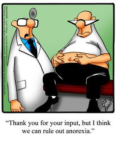Spectickles: Thank you for your input, but I think we can rule out anorexia. Cartoon Jokes, Funny Cartoons, Funny Memes, Funny Cute, The Funny, Hilarious, Medical Humor, Nurse Humor, Getting Older Humor