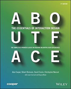 About Face: The Essentials of Interaction Design by Alan ... http://www.amazon.com/dp/1118766571/ref=cm_sw_r_pi_dp_-muoxb0HFD5EE