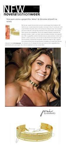 Saímos no blog Novela Fashion Week. #priacessorios #prischiavinato #prinamídia #giovannaantonelli #gioanto #gargantilha #acessórios #bijuteria #novelafashionweek