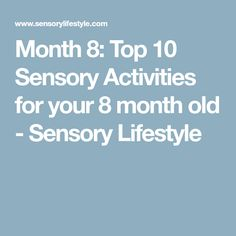 Month 8: Top 10 Sensory Activities for your 8 month old - Sensory Lifestyle