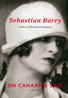 ON CANAAN'S SIDE: A NOVEL - Author: Sebastian Barry