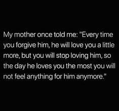 Untitled Falling Out Of Love Quotes, Love You The Most, Love Life Quotes, Break Free, You Deserve, Meaningful Quotes, Tell Me, Forgiveness, Love Him