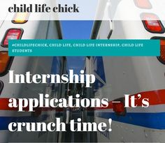 almost time to send out those child life internship applications? don't miss the blog post on childlifechick.wordpress.com! #childlifechick #internship #childlife #students