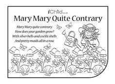 Nursery rhymes are a great way to introduce your child to rhythm, music and early literacy and numeracy skills. Print this nursery rhyme activity, so your child can have fun colouring in the picture and singing along to Mary, Mary, Quite Contrary!