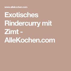 Exotisches Rindercurry mit Zimt - AlleKochen.com