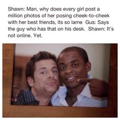 Psych! Shawn and Gus.
