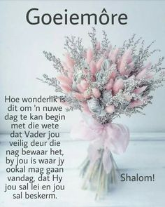 Evening Greetings, Good Morning Greetings, Good Morning Wishes, Christian Good Morning Quotes, Lekker Dag, Afrikaanse Quotes, Goeie Nag, Goeie More, Christian Messages
