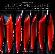 Under Pressure Cooking Sous Vide (The Thomas Keller Library) Review