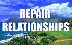 minute one laughing me ass off....worth a view surely! Abraham Hicks - How To Repair Relationships