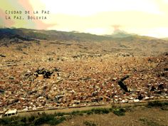 La Paz - Bolivia.  In this photo you see La Paz, the one cultural city of all world.