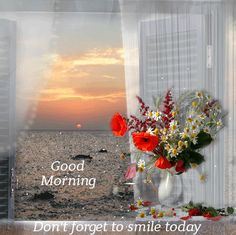Good Morning Dont Forget To Smile Today