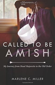 Called to Be Amish, Marlene C. Miller, Book Review, Christian Non Fiction, Plainspoken Series, Ever wonder what it would be like to join the Amish? This is a true story of one woman's journey into the Amish faith! @LitfuseGroup @MarleneCMiller @ReviewsFromTheHeart