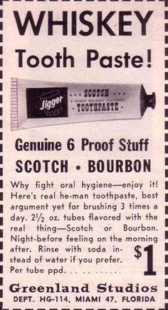 Whisky Toothpaste Was A Thing In 1961 Yes, Whisky Toothpaste Was A Thing In we need to get this stocked in all hospitals!Yes, Whisky Toothpaste Was A Thing In we need to get this stocked in all hospitals! Whisky, Funny Vintage Ads, Vintage Humor, Vintage Posters, Vintage Bar, Bourbon, Dental Humor, Dental Teeth, Dental Care