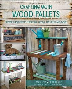DIY Rustic Furniture - Crafting with Wood Pallets: Projects for Rustic Furniture, Decor, Art, Gifts and more.  http://www.amazon.com/gp/product/1612434886/ref=as_li_tl?ie=UTF8&camp=1789&creative=9325&creativeASIN=1612434886&linkCode=as2&tag=pindiy3-20&linkId=O52L7UIAGWKEVUU2