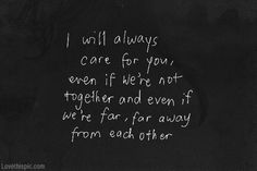 I will always care for you love quotes quotes quote hurt quotes breakup quotes quotes and sayings image quotes picture quotes heartbreak quotes