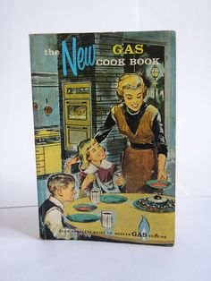 The New Gas Cook Book: Your Complete Guide to Modern Gas Cooking, c.1961, AM Gas Association, Inc. by bittybjoy, Etsy, $3.00