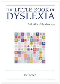 Amazon.com: The Little Book of Dyslexia: Both Sides of the Classroom (The Little Book Series) eBook: Joe Beech, Ian Gilbert: Kindle Store
