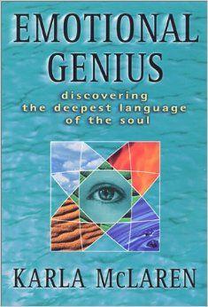 Emotional Genius : Discovering the Deepest Language of the Soul: Karla McLaren: 9780965658348: Amazon.com: Books
