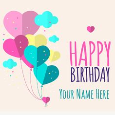 Heart And Balloons Birthday Card With Your Name Happy Celebration Cards