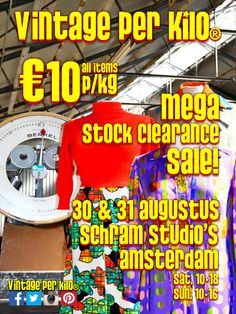 Join us tomorrow the 30th & 31st of August in Amsterdam Schram Studio's...The Mega Stock Clearance Sale of @Vintageperkilo ...everything goes for €10 p/Kg!