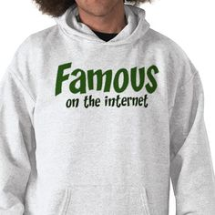 http://rlv.zcache.com/famous_on_the_internet_tshirt-p235512587586430695bamj7_325.jpg