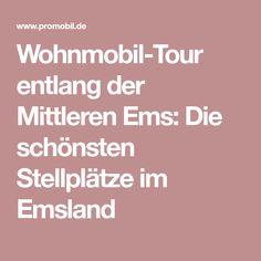 Wohnmobil-Tour entlang der Mittleren Ems: Die schönsten Stellplätze im Emsland