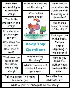 Book Talk Questions. Many activities to use with books to get students talking about what they are reading.