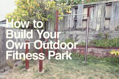 How to Build Your Own Outdoor Fitness Park