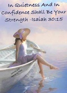 In quietness and in confidence shall be your strength. Bible verse Isaiah God is our source of confidence and strength. Bible Verses Quotes, Bible Scriptures, Scripture Art, Christian Life, Christian Quotes, Christian Women, Spiritual Quotes, Religious Quotes, Spiritual Life