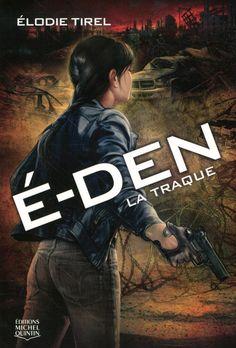 E-den tome 2 La Traque - Elodie Tirel
