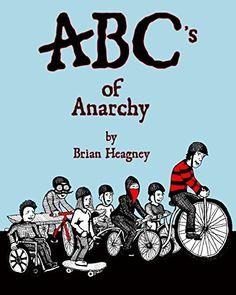 ABC's of Anarchy by Brian Heagney http://www.amazon.com/dp/1453687815/ref=cm_sw_r_pi_dp_Je0Lwb1VNVYW9