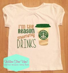 I'm the reason mommy drinks ~ funny toddler shirts