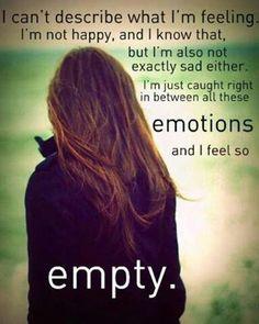 Empty is an overwhelming feeling :'(