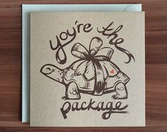 """""""Youre the Turtle Package"""" is part of a humorous animal pun card series, featuring cute, graphic creatures that are sure to make that special"""