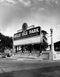 Belle Isle Park sign in Detroit, Michigan, 1955 Detroit Ruins, Detroit Rock City, Detroit Art, Detroit News, Metro Detroit, State Of Michigan, Detroit Michigan, Flint Michigan, Michigan Travel