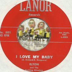 ELTON ANDERSON I LOVE MY BABY CAJUN ROCKABILLY BOPPER OLDIES 45 RPM RECORD #RockabillyPsychobilly