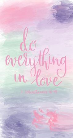 Scripture wallpaper, bible verse wallpaper, iphone wallpaper quotes bible, do everything in love Bible Verses About Faith, Bible Verses Quotes, New Quotes, Bible Scriptures, Faith Quotes, Wisdom Quotes, Jesus Quotes, Jesus Bible, God Is Love Quotes
