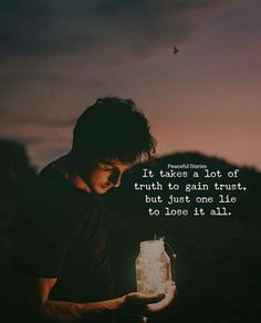 It takes a lot of truth to gain trust..