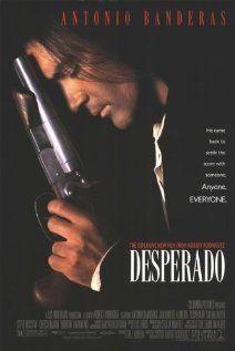 Desperado-Antonio Banderas...need I say more???