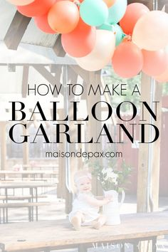 How to Make a Balloon Garland - Maison de Pax Baloon Garland, Balloon Backdrop, Balloon Decorations, Helium Number Balloons, Hanging Balloons, Fancy Baby Shower, Champagne Balloons, Small Birthday Parties, Bridal Shower Balloons