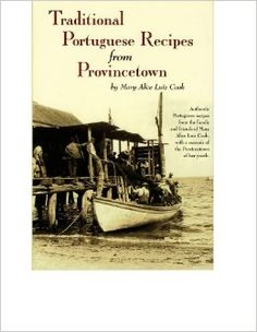 Traditional Portuguese Recipes from Provincetown: Mary Alice Luiz Cook, Gillian Drake, Photographs by George Elmer Browne: 9780960981434: Am...