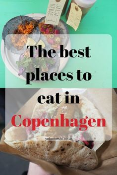 The Best places to eat in Copenhagen, Denmark.