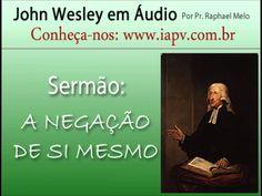 A Negação de Si Mesmo - John Wesley em Áudio