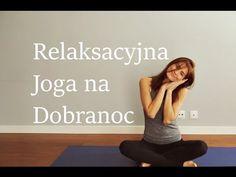 Relaksacyjna joga na dobranoc to praktyka jogi dla każdego, zarówno dla początkujących jak i zaawansowanych. Zatem dzisiaj, mam dla Ciebie łagodną sekwencję ... Just Do It, Zumba, Cardio, Health Fitness, Relax, Workout, Youtube, Sports, Inspiration