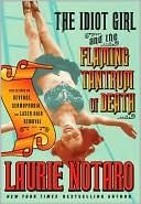 Goodreads | The Idiot Girl and the Flaming Tantrum of Death: Reflections on Revenge, Germophobia, and Laser Hair Removal by Laurie Notaro - Reviews, Discussion, Bookclubs, Lists Woke my husband up with my uncontrolled laughter multiple times while reading this book. So funny!