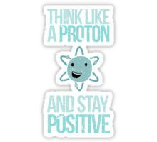stickers 'Excuse Me While I Science: Think Like A Proton and Stay Positive' Sticker by AlexNoir Red Bubble Stickers, Cool Stickers, Printable Stickers, Laptop Stickers, Funny Stickers, Tumblr Stickers, Staying Positive, Positive Vibes, Aesthetic Stickers