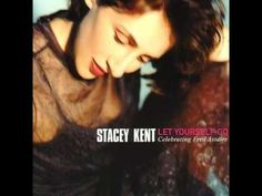 Stacey Kent - They Can't Take That Away From Me