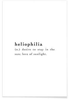 Heliophilia als Premium poster door JUNIQE Unusual Words, Weird Words, Rare Words, Unique Words, New Words, One Word Quotes, Quotes To Live By, Me Quotes, Qoutes