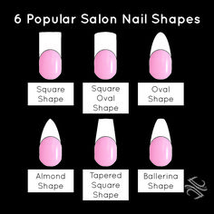 Tammy Taylor 6 Popular Salon Nail Shapes! Square Nails, Square Oval Nails, Oval Nails, Almond Nails, Tapered Square Nails, and Ballerina Nails / Coffin Nails.