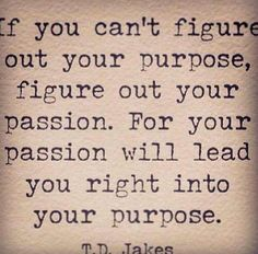 T.D. Jakes | purpose and passion